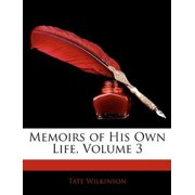 Memoirs of His Own Life, Volume 3
