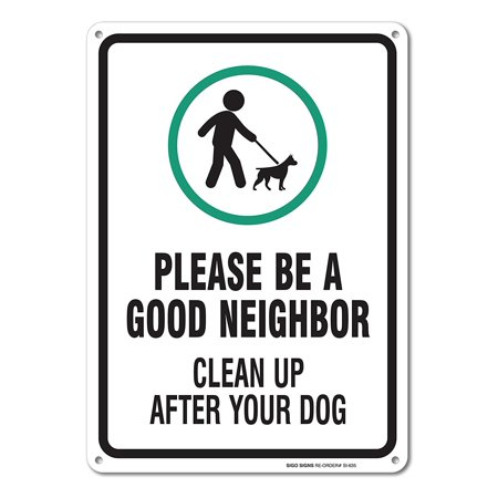Clean Up After Your Dog Sign, Legend Be A Good Neighbor Clean Up After Your Dog with Graphic, 14