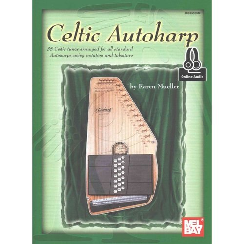 Celtic Autoharp: 35 Celtic Tunes Arranged for All Standard Autoharps Using Notation and... by
