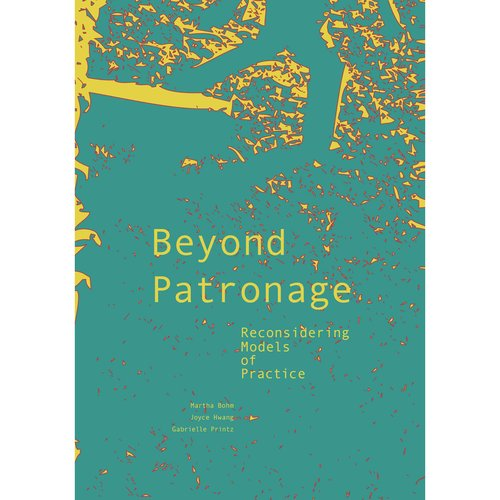 Beyond Patronage: Reconsidering Models of Practice