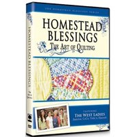 Homestead Blessings: The Art Of Quilting