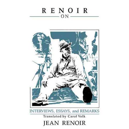 Renoir On Renoir  Interviews  Essays  And Remarks