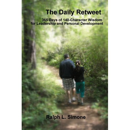 The Daily Retweet: 365 Days of 140-Character Wisdom for Leadership and Personal Development -