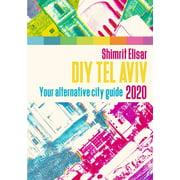 DIY Tel Aviv - Your Alternative City Guide 2020 (Paperback)