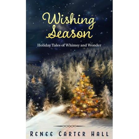 Warm Wishes Holiday Season - Wishing Season: Holiday Tales of Whimsy and Wonder - eBook