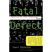 Fatal Defect : Chasing Killer Computer Bugs