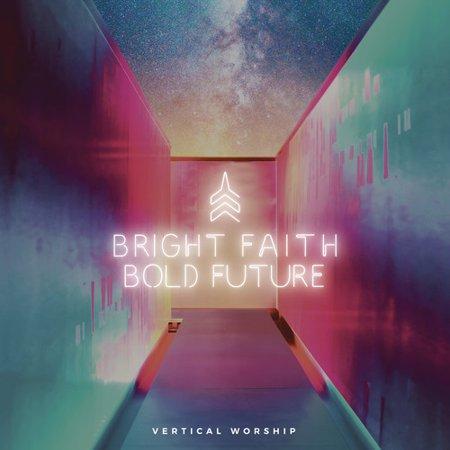 Bright Faith Bold Future - Future So Bright