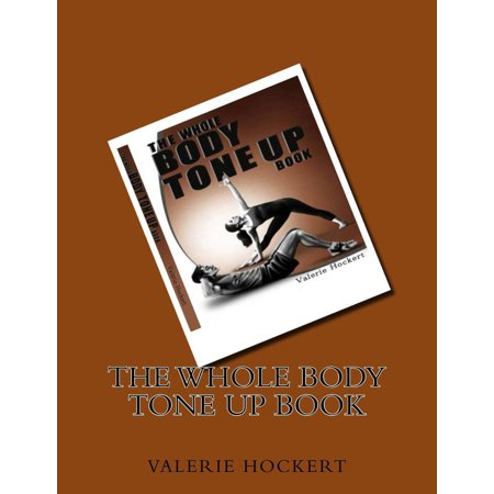 The Whole Body Tone Up Book - eBook