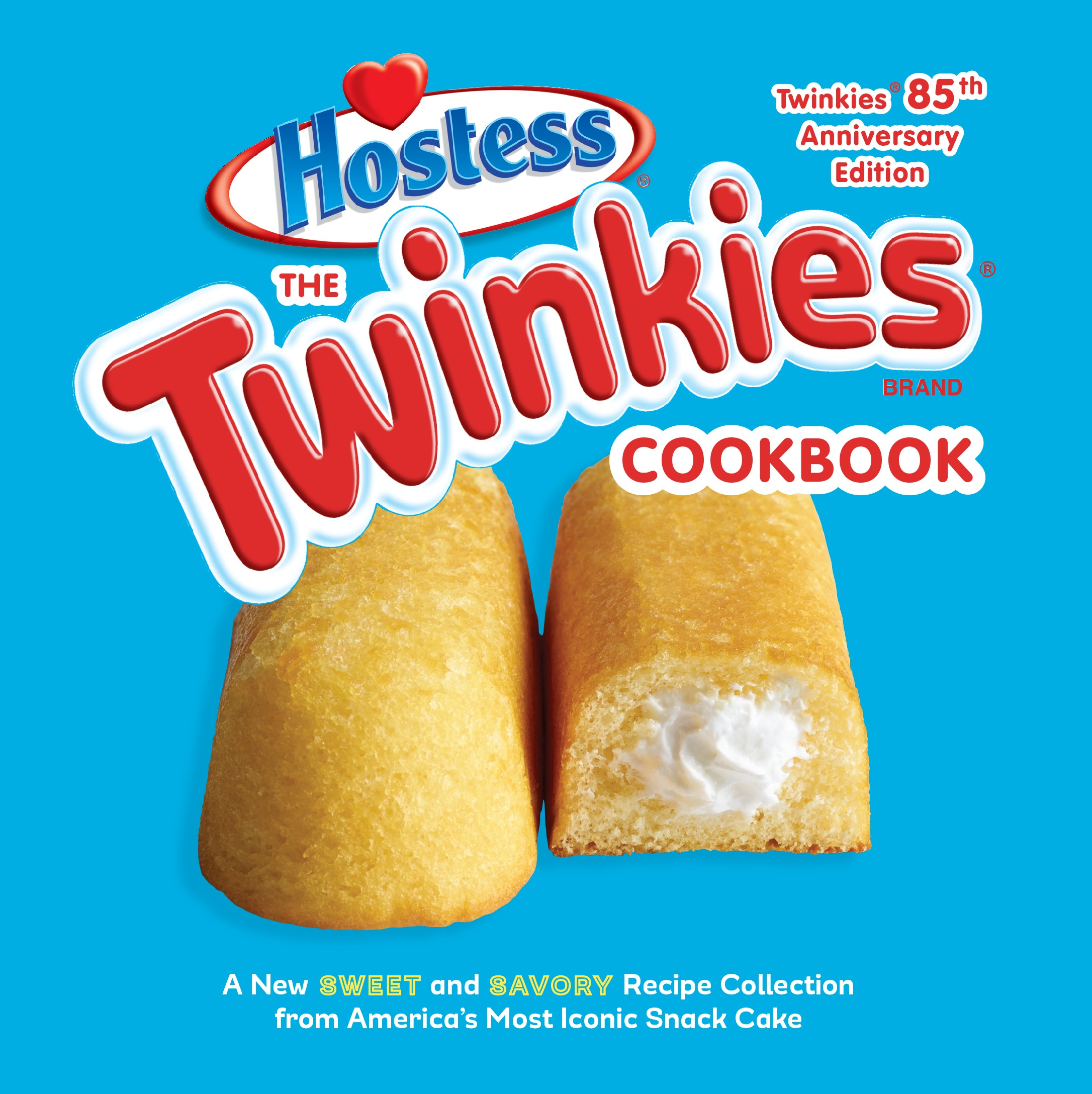 The Twinkies Cookbook, Twinkies 85th Anniversary Edition (Hardcover)