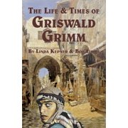 The Life and Times of Griswald Grimm - eBook