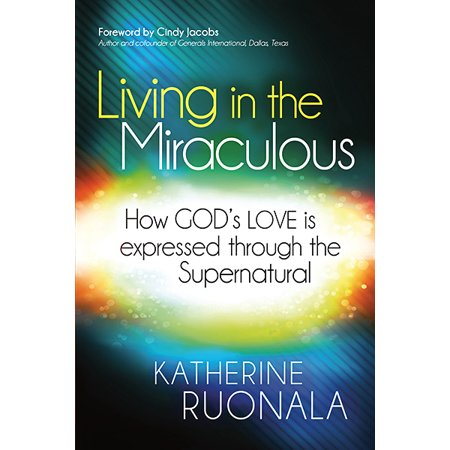 Living in the Miraculous : How God's Love is Expressed Through the Supernatural](Love Express)