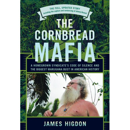 The Cornbread Mafia : A Homegrown Syndicate's Code of Silence and the Biggest Marijuana Bust in American (Best Way To Clone Marijuana)