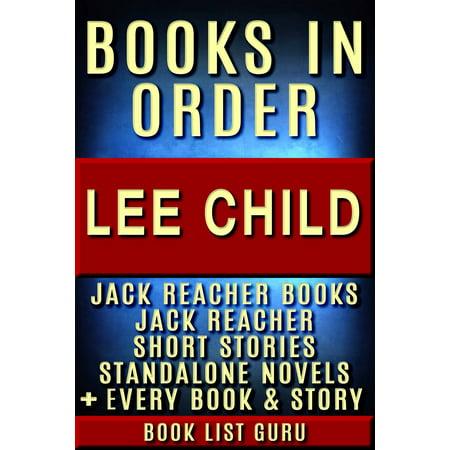 Lee Child Books in Order: Jack Reacher books, Jack Reacher short stories, Harold Middleton books, all short stories, anthologies, standalone novels, and nonfiction, plus a Lee Child biography. - - Lee Middleton Nursery