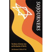 Sojourners : The Return of German Jews and the Question of Identity