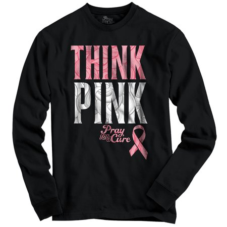 Pray For A Cure Breast Cancer Awareness Think Pink Long Sleeve T Shirt By Pray For A Cure