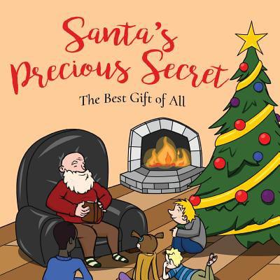 Santa's Precious Secret : The Best Gift of All