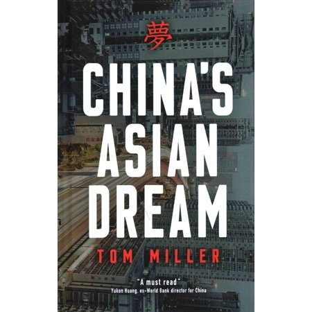 Chinas Asian Dream   Empire Building Along The New Silk Road