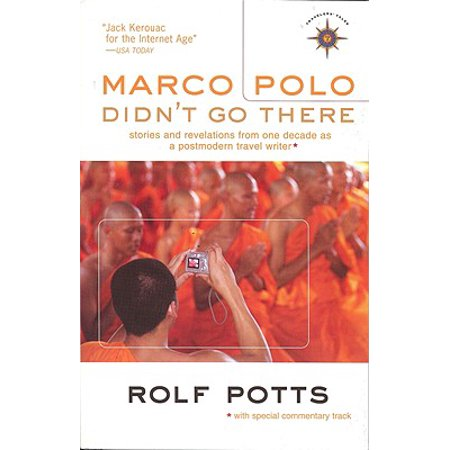 One Decade (Marco Polo Didn't Go There : Stories and Revelations from One Decade as a Postmodern Travel)