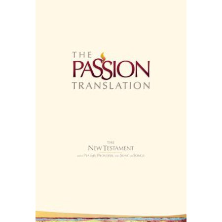 The Passion Translation New Testament (2nd Edition) Ivory : With Psalms, Proverbs and Song of Songs