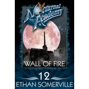 Nocturnal Academy 12: Wall of Fire - eBook