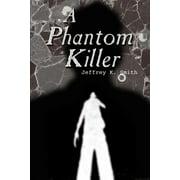 A Phantom Killer