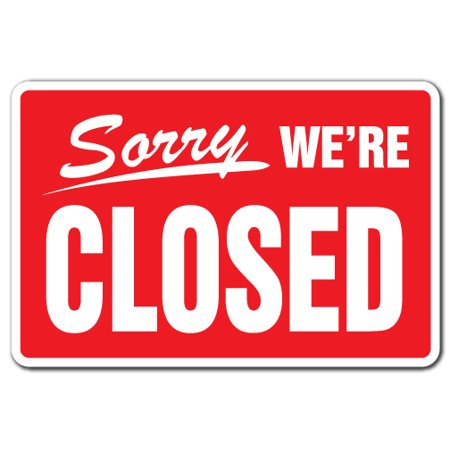 SORRY WE'RE CLOSED Business Aluminum Sign hours time we are closed store Aluminum Signs | Indoor/Outdoor | 10