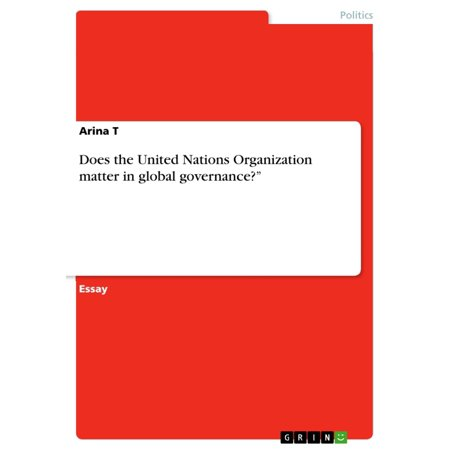 Does the United Nations Organization matter in global governance?' - (International Labor Organization Of The United Nations)