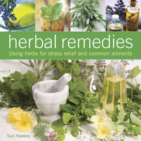 Herbal Remedies : Using Herbs for Stress Relief and Common ...