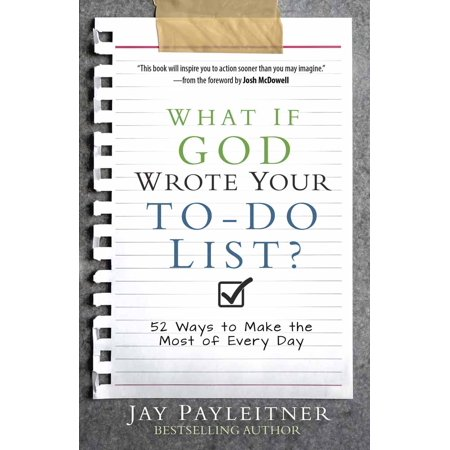 What If God Wrote Your To-Do List? : 52 Ways to Make the Most of Every
