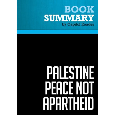 Summary of Palestine Peace Not Apartheid - Jimmy Carter - eBook - Jimmy Carter Mask