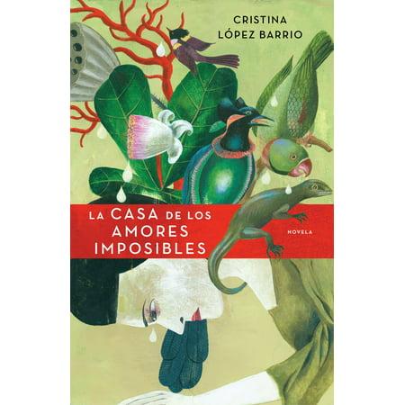 La casa de los amores imposibles - eBook (Casa Cristina Island)