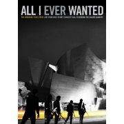 All I Ever Wanted: Live From The Walt Disney Concert Hall by