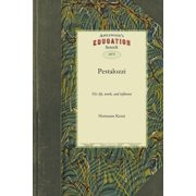 Pestalozzi: His Life, Work, and Influence (Paperback)