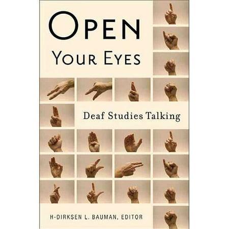 Open Your Eyes: Deaf Studies Talking by