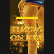 Thong on Fire: An Urban Erotic Tale