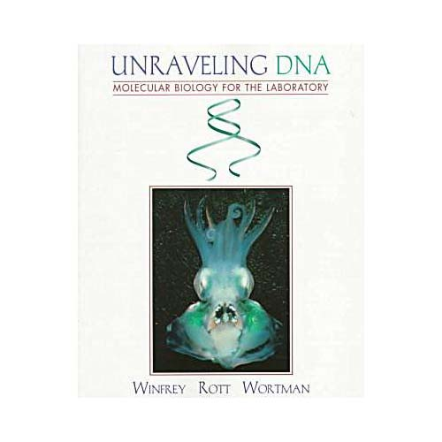Unraveling DNA: Molecular Biology for the Laboratory