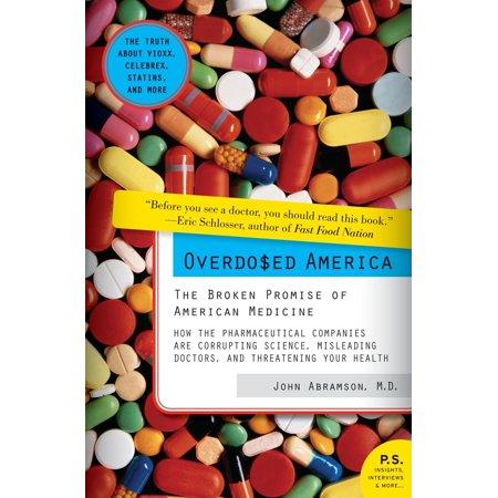 Overdosed America : The Broken Promise of American Medicine - Halloween Overdose