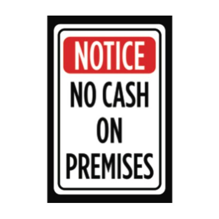 - Notice No Cash On Premises Print Red Black White Print Caution Notice Office Business Sign - Aluminum Metal