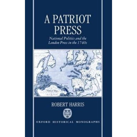 A Patriot Press  National Politics And The London Press In The 1740S