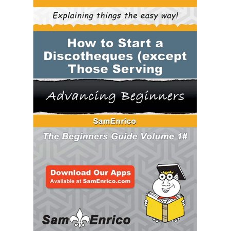 How to Start a Discotheques (except Those Serving Alcoholic Beverages) Business - eBook - Halloween Alcoholic Beverage Recipes