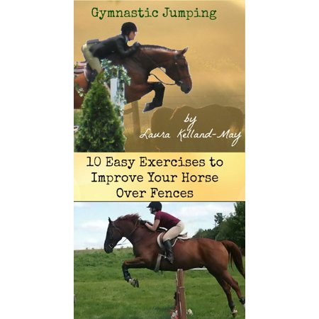 - Gymnastic Jumping: 10 Exercises to Improve Your Horse Over Fences - eBook
