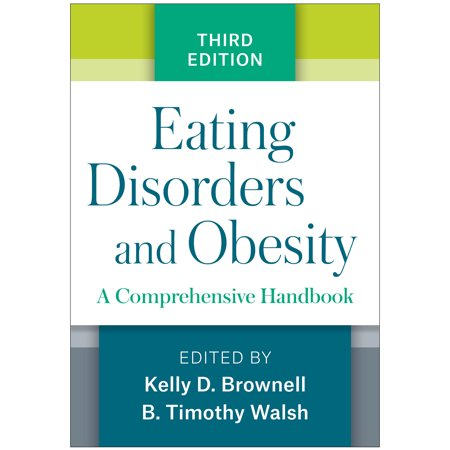 Eating Disorders and Obesity, Third Edition : A Comprehensive