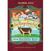 Cooking Grassfed Beef : Healthy Recipes from Nose to Tail