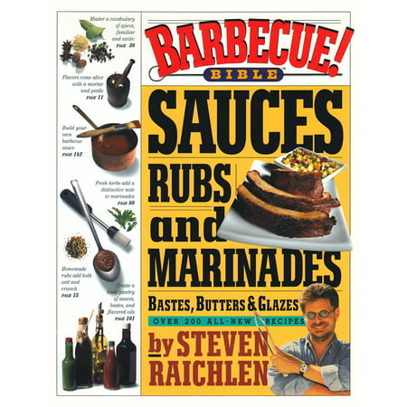 Barbecue! Bible Sauces, Rubs, and Marinades, Bastes, Butters, and (Best Bbq Chicken Marinade Ever)