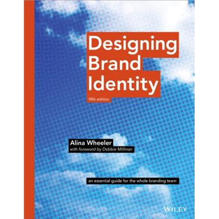 Designing Brand Identity : An Essential Guide for the Whole Branding Team (Debbie Mumm Designs)