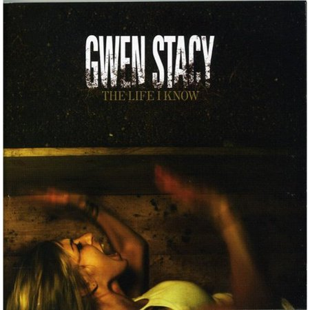 Gwen Stacy - Life I Know [CD] - Gwen Stacy Oscorp