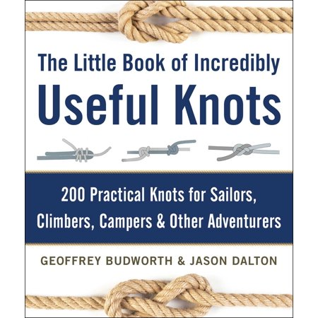 The Little Book of Incredibly Useful Knots : 200 Practical Knots for Sailors, Climbers, Campers & Other - Sailors Knot Standard Wall
