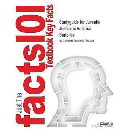 Studyguide for Juvenile Justice in America by Bartollas, ISBN 9780132256940
