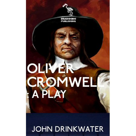 Oliver Cromwell: A Play - eBook