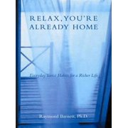 Relax, You're Already Home - eBook
